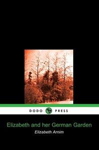 Elizabeth and Her German Garden (Dodo Press)