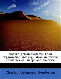 Modern prison systems. Their organization and regulation in vari