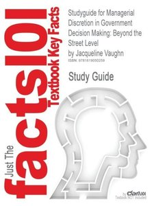 Studyguide for Managerial Discretion in Government Decision Maki