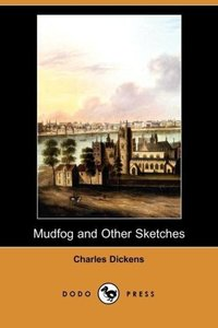 Mudfog and Other Sketches (Dodo Press)