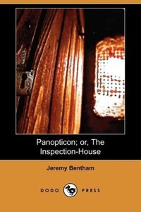 Panopticon; Or, the Inspection-House (Dodo Press)