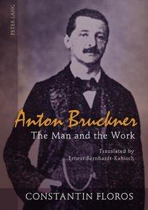 Floros, C: Anton Bruckner