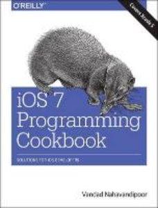 Nahavandipoor, V: IOS 7 Programming Cookbook