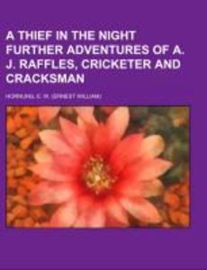 A Thief in the Night Further adventures of A. J. Raffles, Cricke