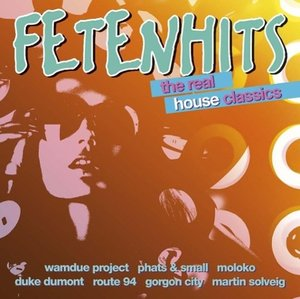 Fetenhits The Real House Classics
