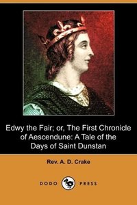 Edwy the Fair; Or, the First Chronicle of Aescendune