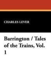 Barrington / Tales of the Trains, Vol. 1