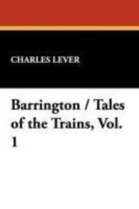 Barrington / Tales of the Trains, Vol. 1