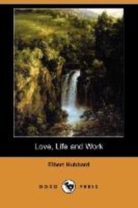 Love, Life and Work (Dodo Press)