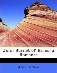 John Burnet of Barns; a Romance