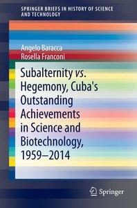 Subalternity vs. Hegemony, Cuba's Outstanding Achievements in Sc