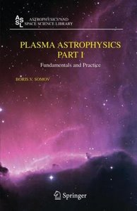 Somov, B: Plasma Astrophysics, Part I