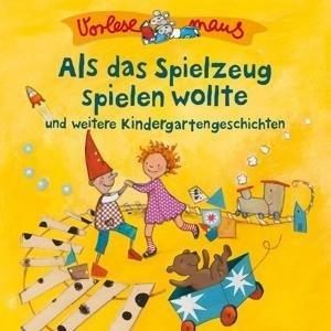 Als Das Spielzeug...(Kindergartengeschichten)