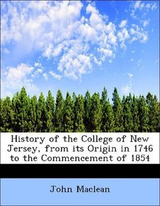 History of the College of New Jersey, from its Origin in 1746 to