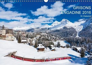 Grisons Engadine 2016 / UK-Version (Wall Calendar 2016 DIN A3 La