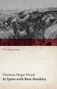 At Ypres with Best-Dunkley (WWI Centenary Series)