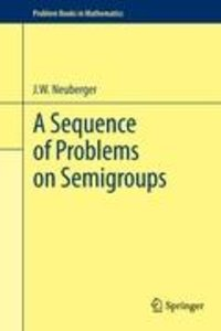 A Sequence of Problems on Semigroups