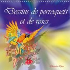 Dessins de perroquets et de roses (Calendrier mural 2015 300 × 3