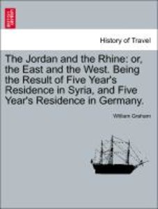The Jordan and the Rhine: or, the East and the West. Being the R