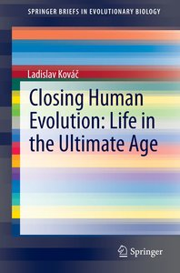 Closing Human Evolution: Life in the Ultimate Age