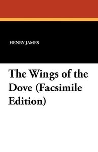 The Wings of the Dove (Facsimile Edition)