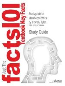 Studyguide for Macroeconomics by Cowen, Tyler, ISBN 978142920249