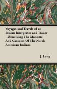 Voyages and Travels of an Indian Interpreter and Trader - Descri
