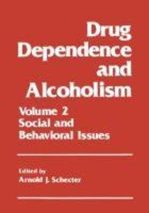 Drug Dependence and Alcoholism
