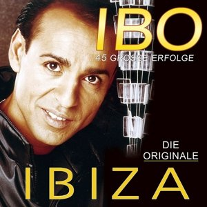Ibiza - 45 Groáe Erfolge - Die Originale!