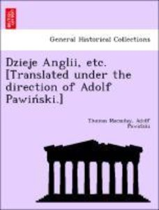Dzieje Anglii, etc. [Translated under the direction of Adolf Paw
