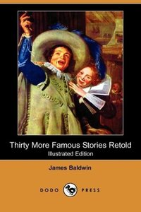 Thirty More Famous Stories Retold (Illustrated Edition) (Dodo Pr