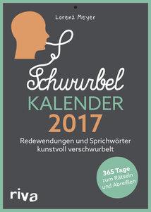 Schwurbelkalender 2017 - Redewendungen und Sprichwörter kunstvol