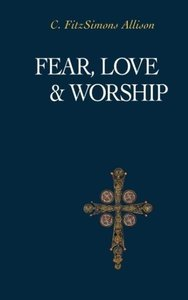 Fear, Love, and Worship