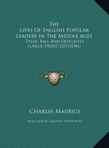 The Lives Of English Popular Leaders In The Middle Ages