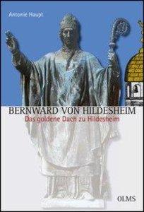 Bernward von Hildesheim. - Das goldene Dach zu Hildesheim