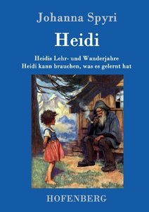 Heidis Lehr- und Wanderjahre / Heidi kann brauchen, was es geler