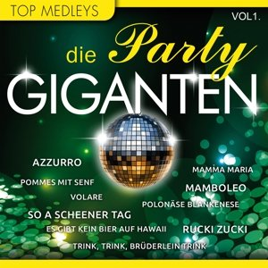 Die Party Giganten,Vol.1
