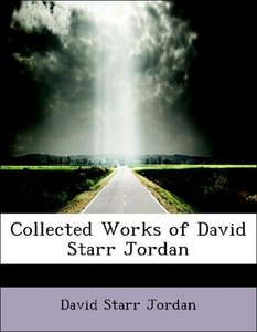 Collected Works of David Starr Jordan