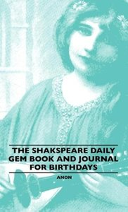 The Shakspeare Daily Gem Book And Journal For Birthdays