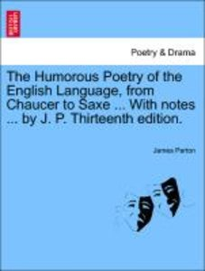 The Humorous Poetry of the English Language, from Chaucer to Sax