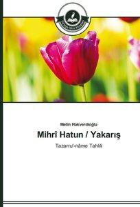 Mihrî Hatun / Yakaris