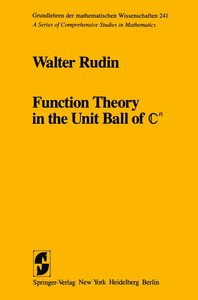 Function Theory in the Unit Ball of Cn