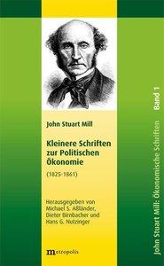 John Stuart Mill: Schriften zur Politischen Ökonomie in fünf Bän
