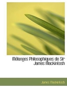 Mélanges Philosophiques de Sir James Mackintosh