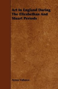 Art In England During The Elizabethan And Stuart Periods
