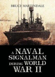 A Naval Signalman During World War II