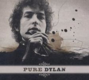 Pure Dylan-An Intimate Look At Bob Dylan