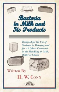 Bacteria In Milk And Its Products, Designed For The Use Of Stude