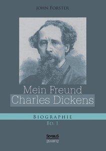 Mein Freund Charles Dickens. Erster Band