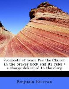 Prospects of peace for the Church in the prayer book and its rul